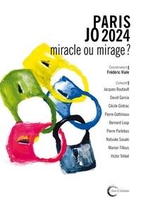 Frédéric Viale - Paris JO 2024 : miracle ou mirage ?.
