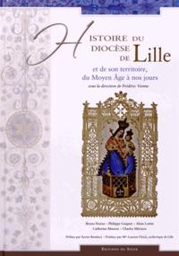 Frédéric Vienne - Histoire du diocèse de Lille et de son territoire, du Moyen Age à nos jours.