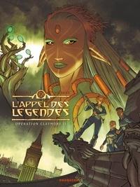 Frédéric Vignaux et Eric Pailharey - L'appel des légendes Tome 2 : Opération claymore.