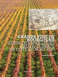Frédéric Villain - Grands vins de Bourgogne - Guide des meilleurs Crus et Climats de Côte d'Or au XIXe siècle.