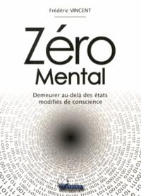 Zéro mental - Demeurer au-delà des états modifiés de conscience.pdf