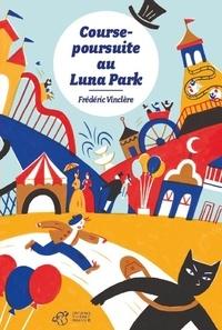 Frédéric Vinclère - Course-poursuite au Luna Park.