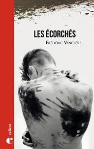 Frédéric Vinclère - Les écorchés.