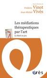 Frédéric Vinot et Jean-Michel Vivès - Les médiations thérapeutiques par l'art - Le réel en jeu.