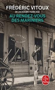 Frédéric Vitoux - Au Rendez-vous des Mariniers.