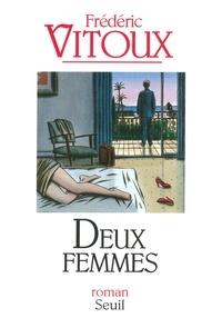 Frédéric Vitoux - Deux femmes.