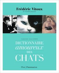 Frédéric Vitoux - Dictionnaire amoureux des chats.
