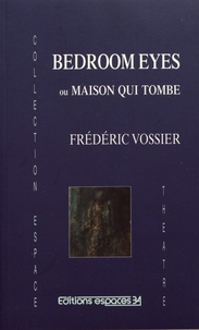 Frédéric Vossier - Bedroom eyes ou Maison qui tombe.