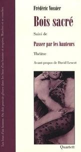 Frédéric Vossier - Bois sacré - Suivi de Passer par les hauteurs.