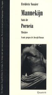Frédéric Vossier - Mannekijn - Suivi de Porneia.