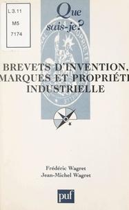 Frédéric Wagret et Jean-Michel Wagret - Brevets d'invention, marques et propriété industrielle.
