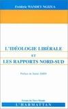 Frédéric Wandey Ngizua - L'idéologie libérale et les rapports Nord-Sud.