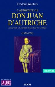 Checkpointfrance.fr L'audience de Don Juan d'Autriche. - Essai sur le séjour dans les Flandres (1576-1578) Image