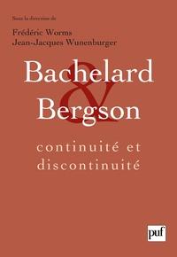 Frédéric Worms - Bachelard et Bergson - Continuité et discontinuité ? Une relation philosophique au coeur du XXe siècle.