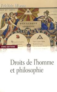 Frédéric Worms - Droits de l'homme et philosophie - Une anthologie (1789-1914).