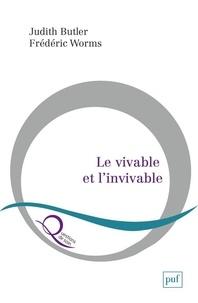 Frédéric Worms et Judith Butler - Le vivable et l'invivable - Une conversation à l'initiative d'Arto Charpentier et Laure Barillas.