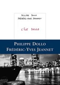 Frédéric-Yves Jeannet et Philippe Dollo - L'Ile Dollo.