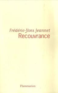 Frédéric-Yves Jeannet - Recouvrance.