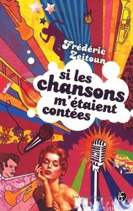 Frédéric Zeitoun - Si les chansons m'étaient contées.