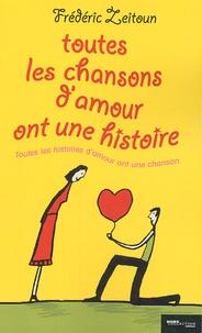 Frédéric Zeitoun - Toutes les chansons d'amour ont une histoire.