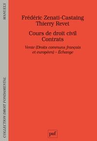 Frédéric Zenati-Castaing et Thierry Revet - Cours de droit civil Contrats - Vente (Droits communs français et européen) - Echange.