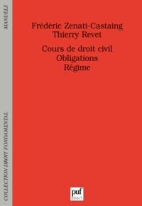 Frédéric Zenati-Castaing et Thierry Revet - Cours de droit civil Obligations - Régime.