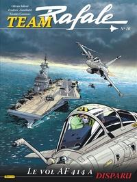 Frédéric Zumbiehl et Olivier Jolivet - Team Rafale Tome 10 : Le vol AF 414 a disparu.