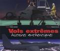 Frédéric Zumbiehl - Vols extrêmes - Histoires authentiques.