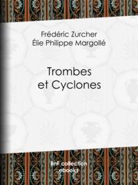 Frédéric Zurcher et Edouard Riou - Trombes et Cyclones.