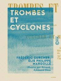 Frédéric Zurcher et Élie Philippe Margollé - Trombes et Cyclones.