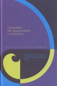 Frederick Alfred de Armas et Luciano Garcia Lorenzo - Calderon : del manuscrito a la escena.