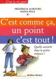 Frédérick Aubourg et Nadia Mila - C'est comme ça, un point c'est tout ! - Quelle autorité dans la petite enfance ?.