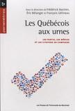 Frédérick Bastien et Eric Bélanger - Les Québécois aux urnes - Les partis, les médias et les citoyens en campagne.
