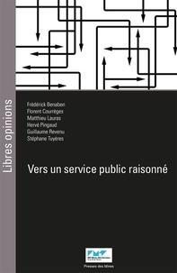 Frédérick Benaben et Florent Courrèges - Vers un service public raisonné.