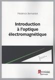 Frédérick Bernardot - Introduction à l'optique électromagnétique.