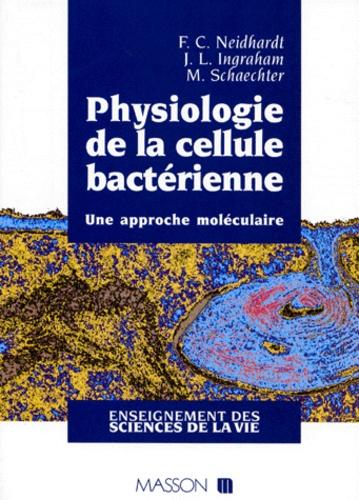 Frederick-C Neidhardt et J-L Ingraham - PHYSIOLOGIE DE LA CELLULE BACTERIENNE. - Une approche moléculaire.