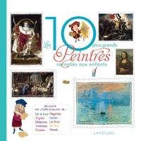 Frédérick Casadesus - Les 10 plus grands peintres racontés aux enfants.