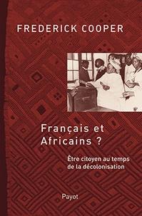 Français et africains ? - Etre citoyen au temps de la décolonisation.pdf