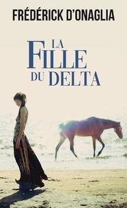 Frédérick D'Onaglia - La fille du delta.