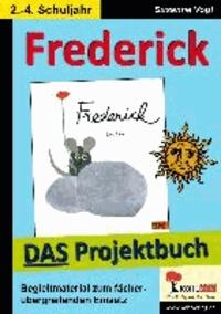 Frederick - DAS Projektbuch - Kopiervorlagen zum fächerübergreifenden Einsatz.