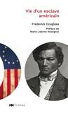 Frederick Douglass - Vie d'un esclave américain.