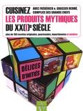 Frédérick-E Grasser Hermé - Cuisinez les produits mythiques du XX(I)e siècle - Plus de 100 recettes originales, gourmandes, impertinentes et inédites.