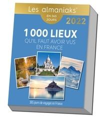 Frédérick Gersal - Almaniak Les 1000 lieux qu il faut avoir vus en France 2022.