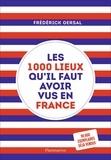 Frédérick Gersal - Les 1000 lieux qu'il faut avoir vus en France.