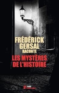 Frédérick Gersal - Les mystères de l'Histoire.