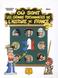 Frédérick Gersal et  Herlé - Où sont les grands personnages de l'Histoire de France ?.