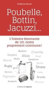 Frédérick Gersal - Poubelle, Bottin, Jacuzzi... - L'histoire étonnante de 101 noms proprement communs !.