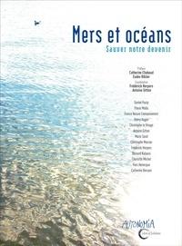 Frédérick Herpers et Antoine Gitton - Mers et océans - Sauver notre devenir.
