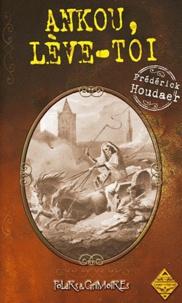 Frédérick Houdaer - Ankou, lève-toi.
