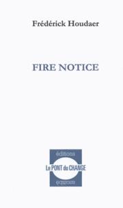 Frédérick Houdaer - Fire notice.